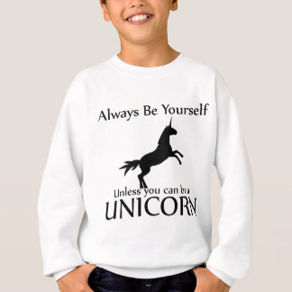 Be Yourself Unicorn Sweatshirt
