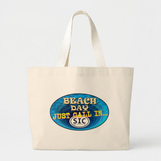 BEACH DAY CALL IN SIC2 JUMBO TOTE BAG