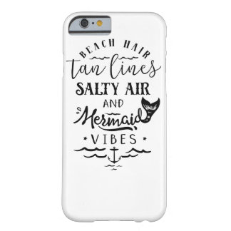 Beach Hair, Tan Lines, Salty Air, & Mermaid Vibes Barely There iPhone 6 Case