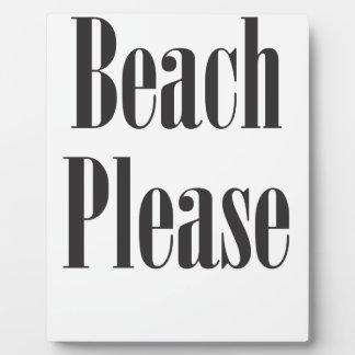 Beach Please Plaque