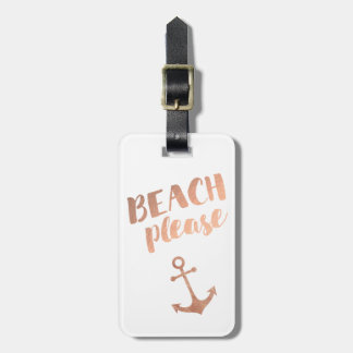 beach please rose gold calligraphy luggage tag