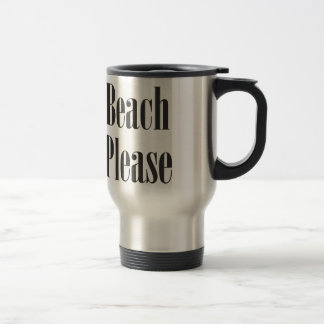 Beach Please Stainless Steel Travel Mug