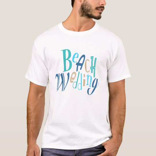 Beach Wedding fun typographic design T-Shirt