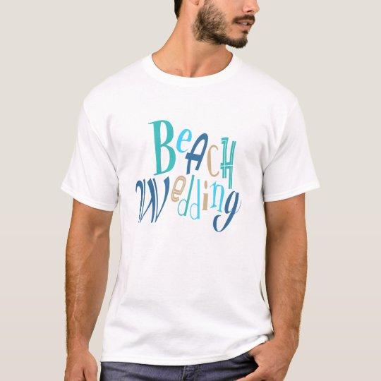 Beach Wedding fun typographic design T-Shirt