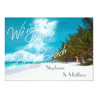 Beach Wedding We're doing it on the Beach Wedding 5x7 Paper Invitation Card