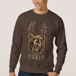 Bear, deer or beer sweatshirt