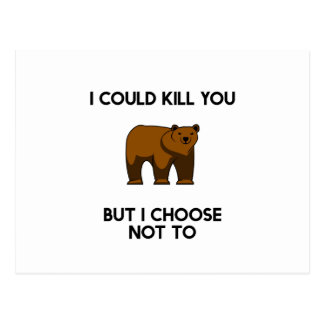 Bear I could kill you but I choose not to Postcard