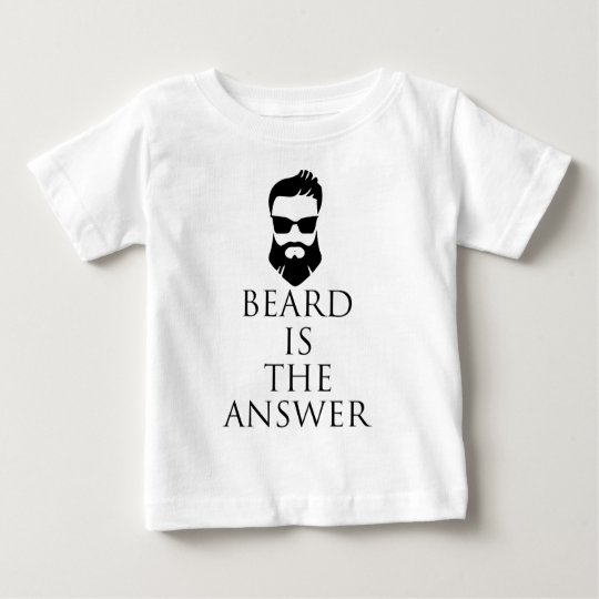 BEARD IS THE ANSWER BABY T-Shirt