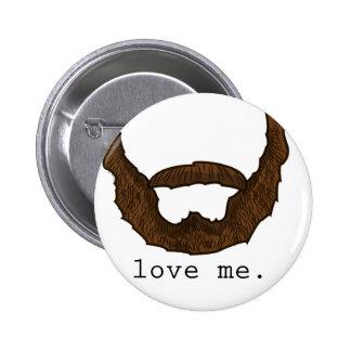 Beard Love Me Graphic 6 Cm Round Badge