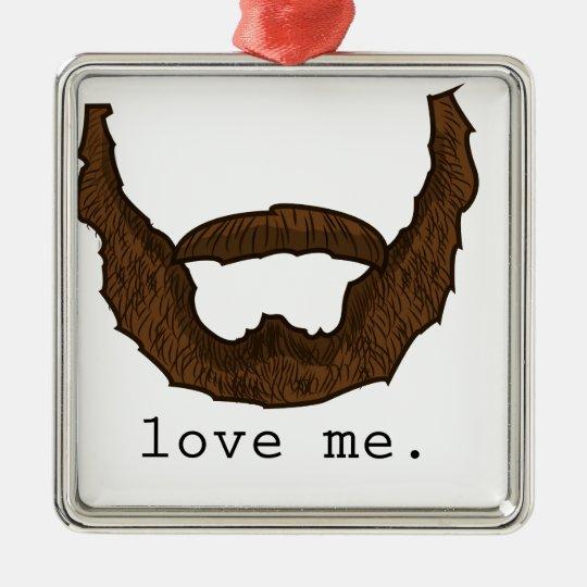Beard Love Me Graphic Christmas Ornament