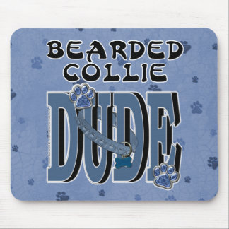 Bearded Collie DUDE Mouse Pad