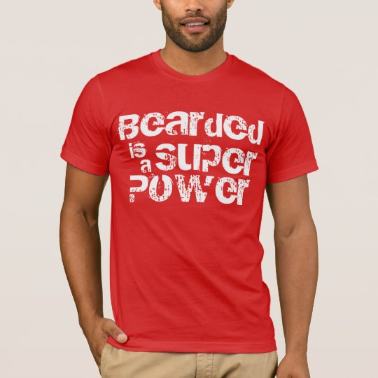 Bearded is a Super Power! T-Shirt