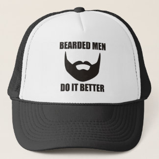BEARDED MEN DO IT BETTER! TRUCKER HAT