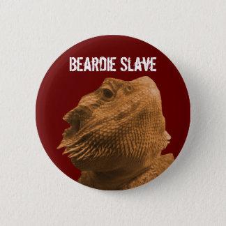 Beardie Slave 6 Cm Round Badge