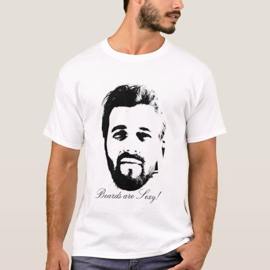 Beards Are Sexy! T-Shirt