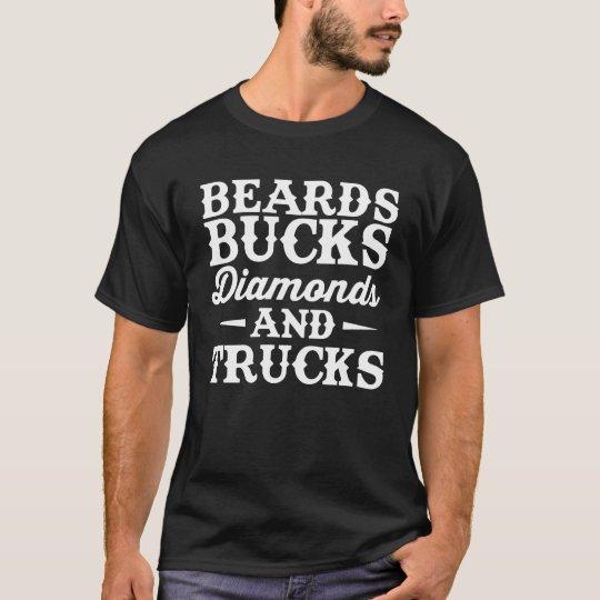 Beards Bucks Diamonds and Trucks T-Shirt