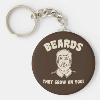 Beards they grow on you! key ring