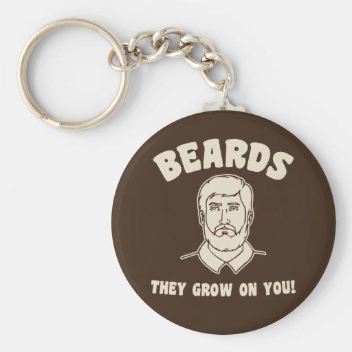 Beards they grow on you! keychain