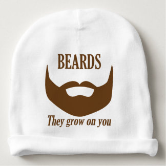 BEARDS THEY GROWN ON YOU BABY BEANIE