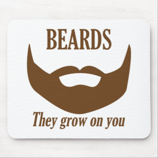 BEARDS THEY GROWN ON YOU MOUSE MAT