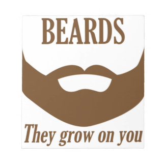 BEARDS THEY GROWN ON YOU NOTEPAD