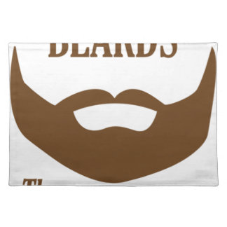 BEARDS THEY GROWN ON YOU PLACEMAT
