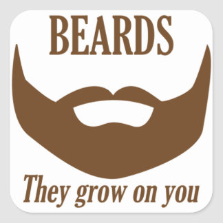 BEARDS THEY GROWN ON YOU SQUARE STICKER