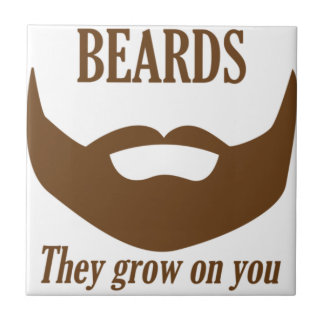 BEARDS THEY GROWN ON YOU TILE