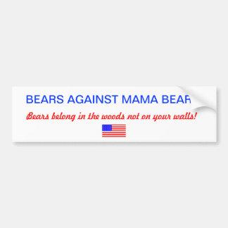 bears against MAMA BEAR Bumper Sticker