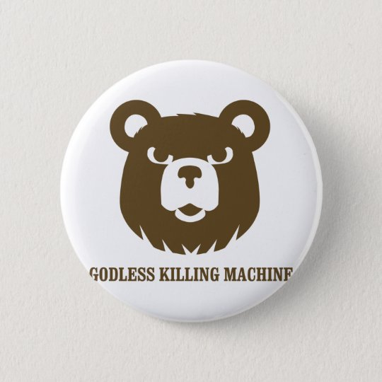 bears godless killing machines humour funny tshirt 6 cm round badge