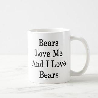 Bears Love Me And I Love Bears Coffee Mug