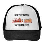 Beat it with Wireline,Slickline Hat,Cap,Oil,Gas Cap