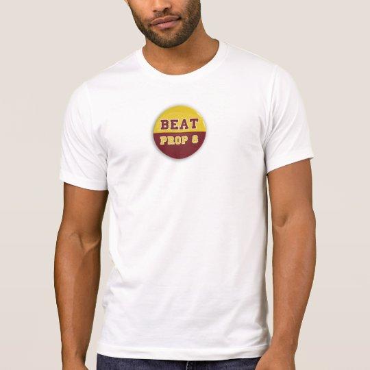 Beat Prop 8 T-Shirt