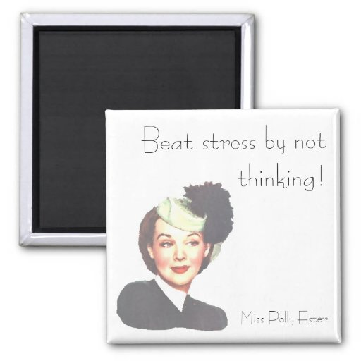 BEAT STRESS by POLLY ESTER 1940s retro funny Refrigerator Magnet