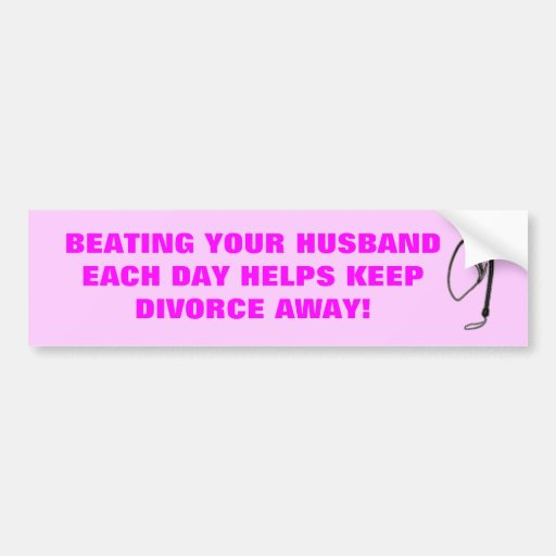 BEATING YOUR HUSBAND EACH DAY BUMPER STICKERS