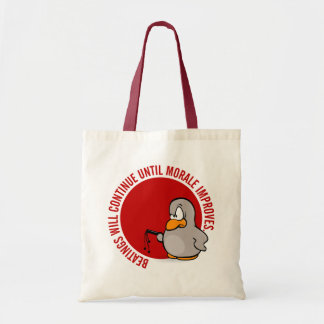 Beatings will continue until morale improves tote bag