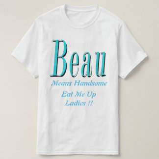 Beau, Means Handsome Logo, T-Shirt
