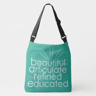 Beautiful Articulate Refined Educated Totebag Crossbody Bag