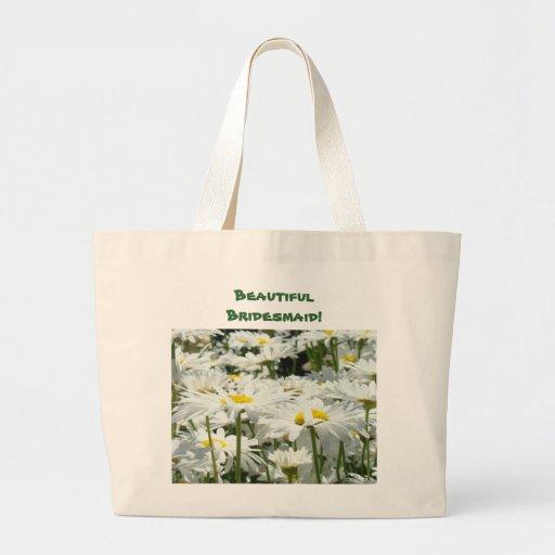 Beautiful Bridesmaid! tote bags Daisy Flowers