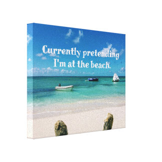 Beautiful Caribbean Beachscape Humorous Quote Canvas Print