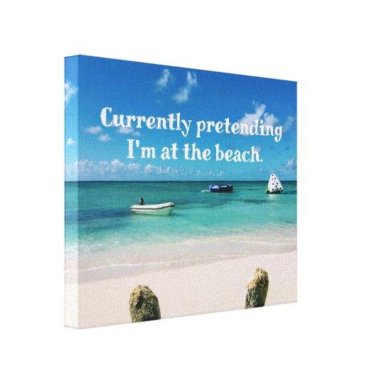 Beautiful Caribbean Beachscape Humourous Quote Canvas Print