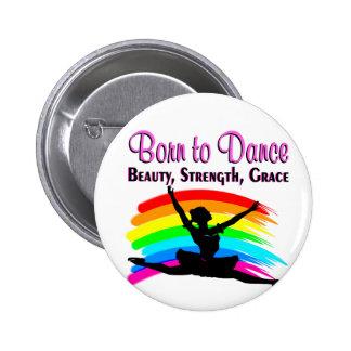 BEAUTIFUL DANCER 6 CM ROUND BADGE