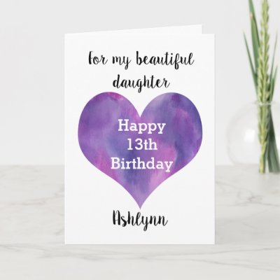For My Beautiful Daughter 13th Birthday Card