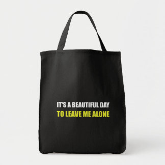 Beautiful Day Leave Me Alone Grocery Tote Bag