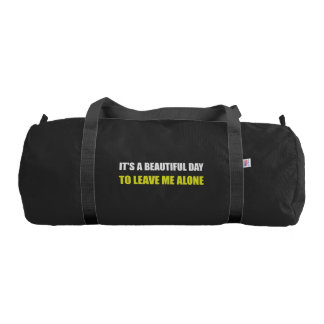 Beautiful Day Leave Me Alone Gym Duffel Bag