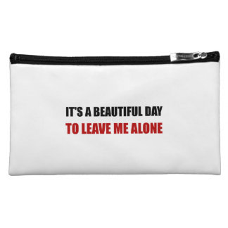 Beautiful Day Leave Me Alone Makeup Bag