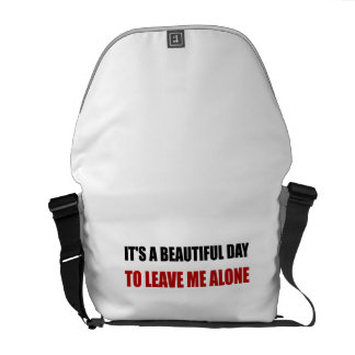 Beautiful Day Leave Me Alone Messenger Bags
