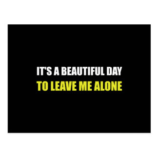 Beautiful Day Leave Me Alone Postcard