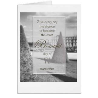 Beautiful Day quote -Mark Twain Versailles garden Card