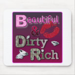 Beautiful & Dirty Rich Mouse Pads